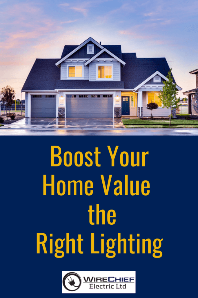 Boost Your Home Value with The Right Lighting