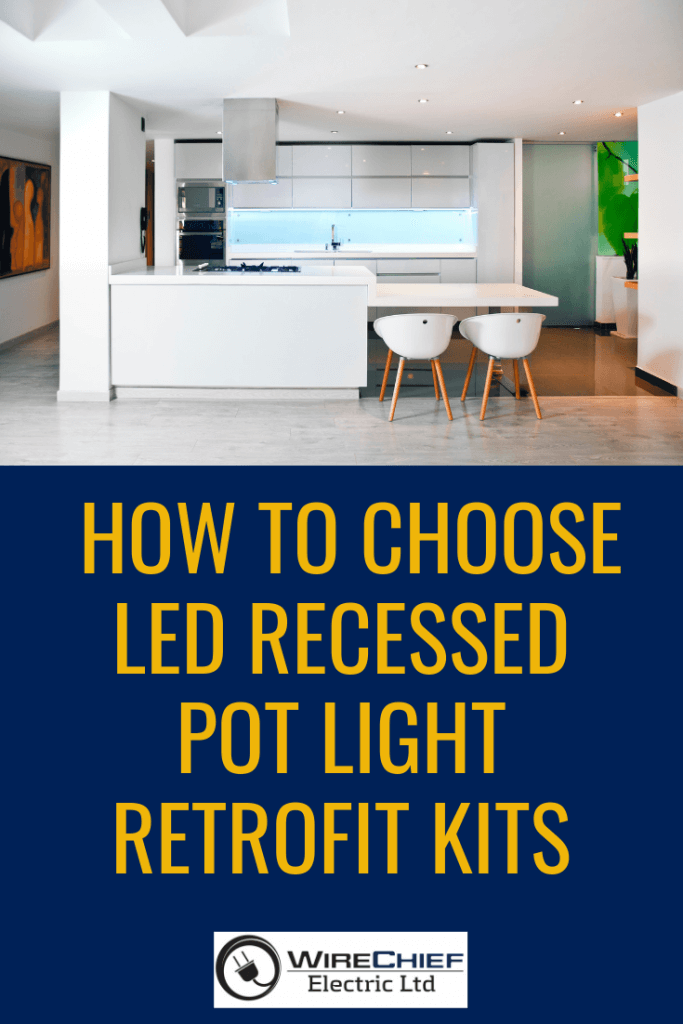 How to Choose LED Recessed Pot Light Retrofit Kits