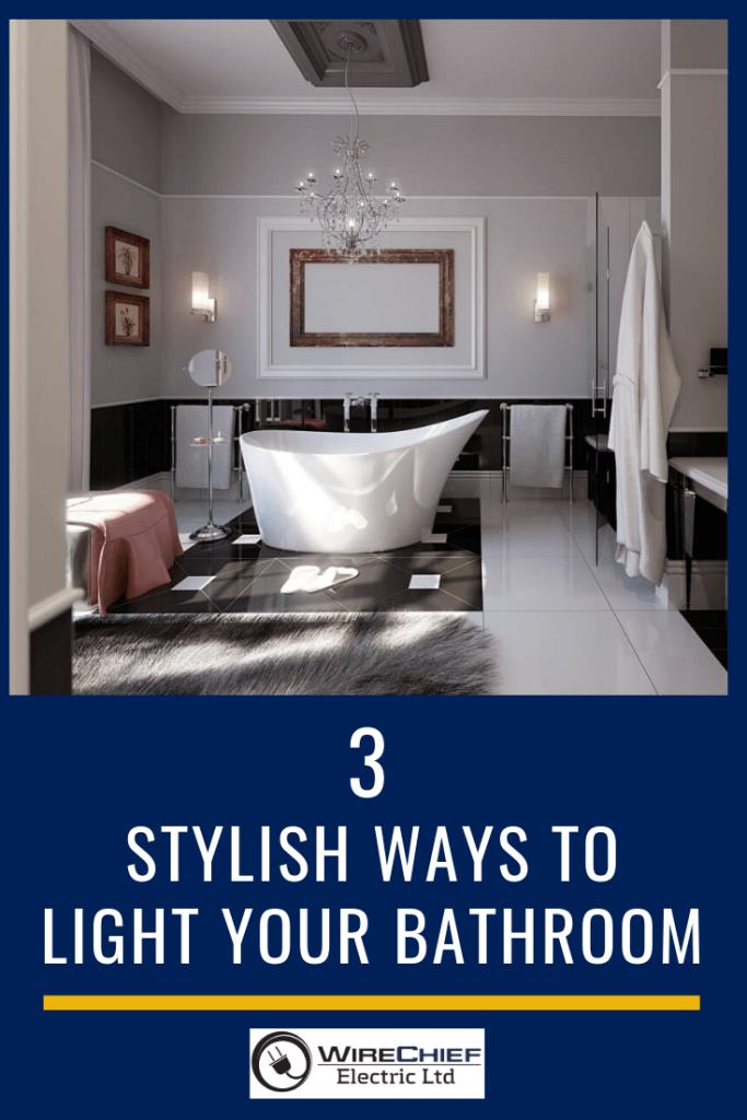 3 Stylish Ways to Light Your Bathroom